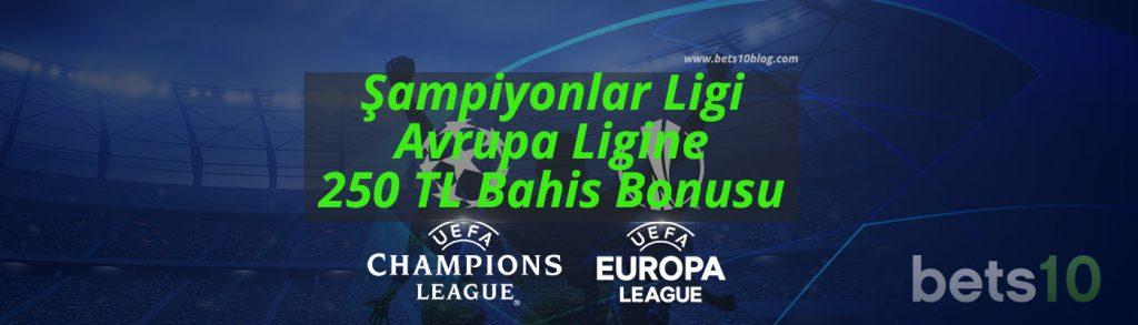 Şampiyonlar Ligi ve Avrupa Ligine 250 TL Bahis Bonusu